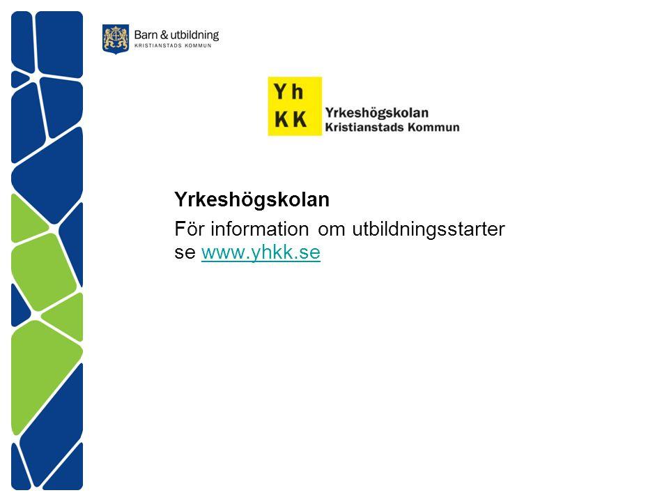 Yrkeshögskolan För information om utbildningsstarter se www.yhkk.sewww.yhkk.se