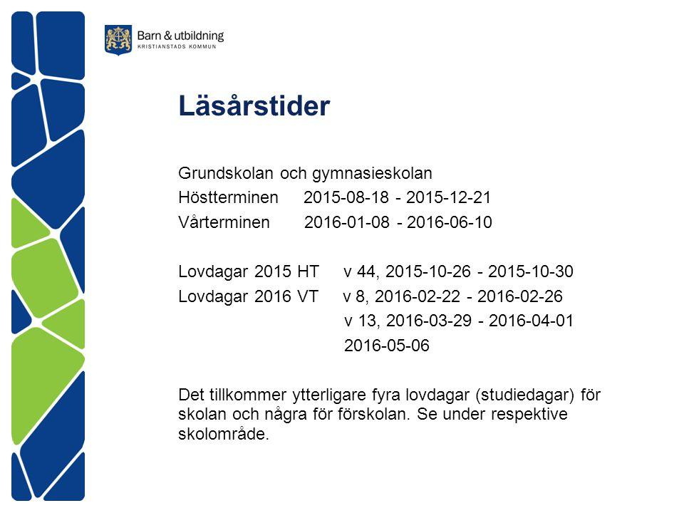 Läsårstider Grundskolan och gymnasieskolan Höstterminen 2015-08-18 - 2015-12-21 Vårterminen 2016-01-08 - 2016-06-10 Lovdagar 2015 HT v 44, 2015-10-26
