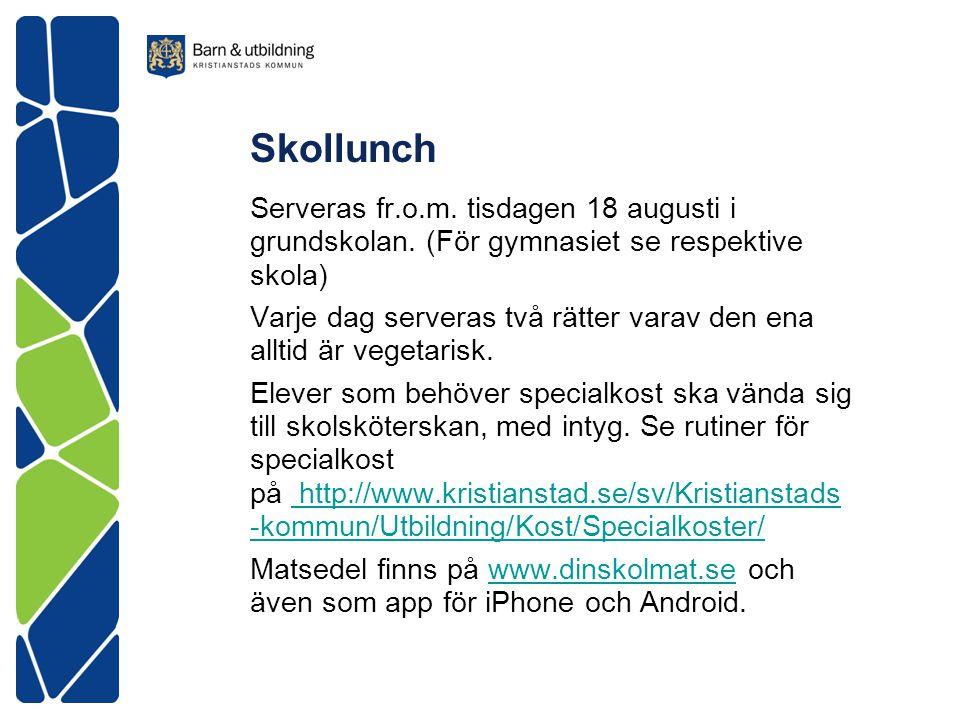 Skollunch Serveras fr.o.m. tisdagen 18 augusti i grundskolan. (För gymnasiet se respektive skola) Varje dag serveras två rätter varav den ena alltid ä