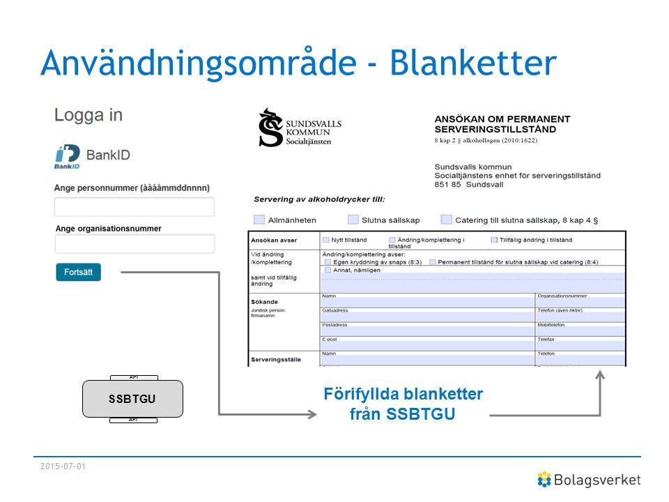 Användningsområde - Blanketter 2015-07-01 Förifyllda blanketter från SSBTGU SSBTGU API
