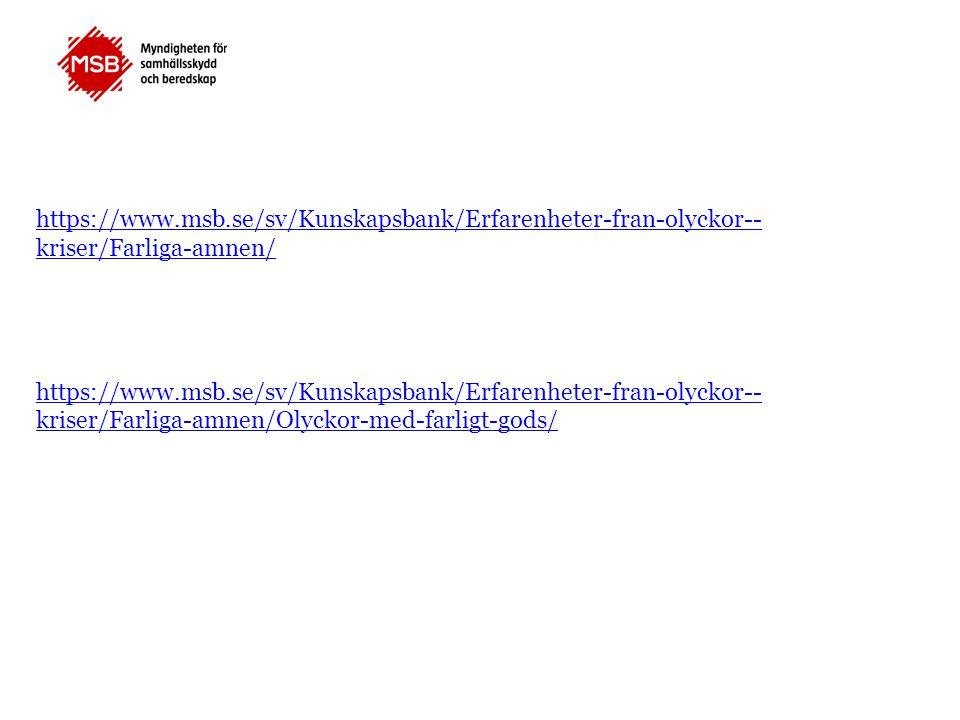 https://www.msb.se/sv/Kunskapsbank/Erfarenheter-fran-olyckor-- kriser/Farliga-amnen/ https://www.msb.se/sv/Kunskapsbank/Erfarenheter-fran-olyckor-- kr