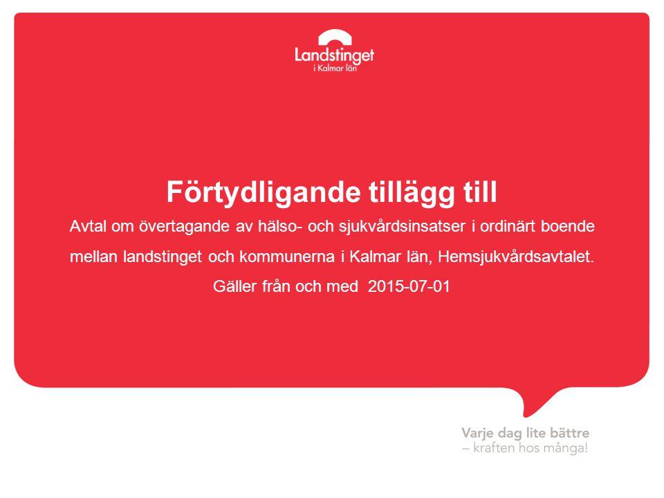 Förtydligande tillägg till Avtal om övertagande av hälso- och sjukvårdsinsatser i ordinärt boende mellan landstinget och kommunerna i Kalmar län, Hems