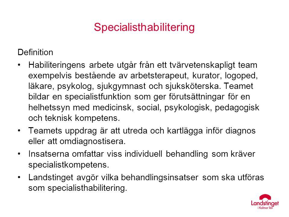 Specialisthabilitering Definition Habiliteringens arbete utgår från ett tvärvetenskapligt team exempelvis bestående av arbetsterapeut, kurator, logope