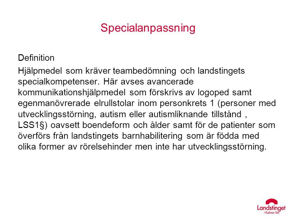 Specialanpassning Definition Hjälpmedel som kräver teambedömning och landstingets specialkompetenser. Här avses avancerade kommunikationshjälpmedel so
