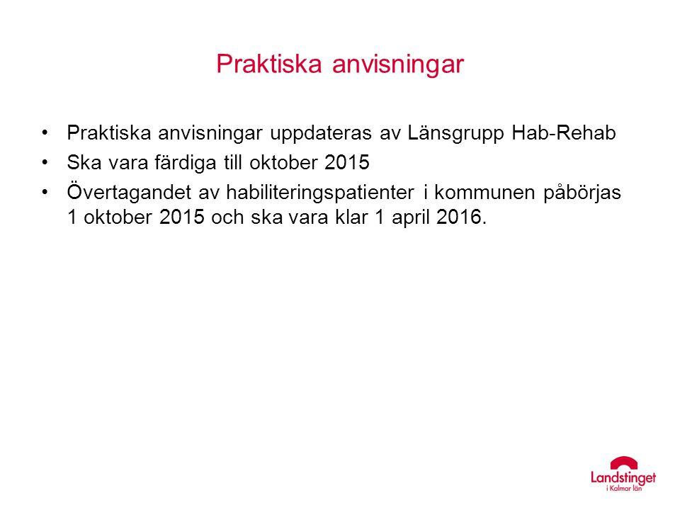Praktiska anvisningar Praktiska anvisningar uppdateras av Länsgrupp Hab-Rehab Ska vara färdiga till oktober 2015 Övertagandet av habiliteringspatiente