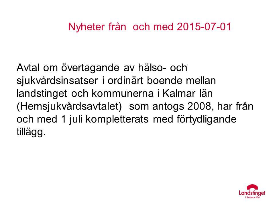 Nyheter från och med 2015-07-01 Avtal om övertagande av hälso- och sjukvårdsinsatser i ordinärt boende mellan landstinget och kommunerna i Kalmar län