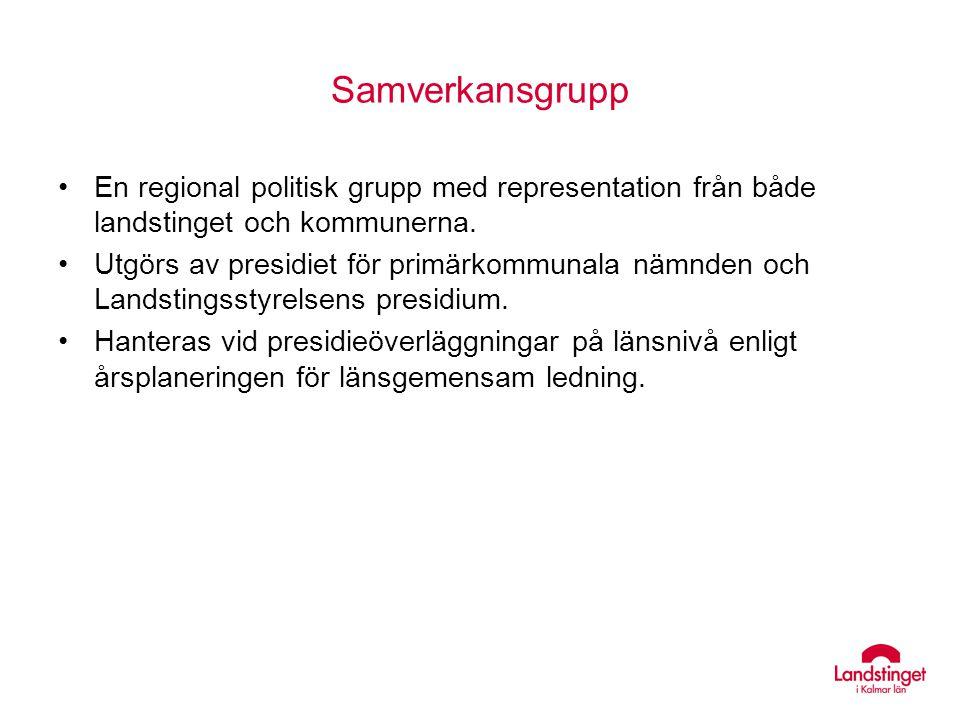 Samverkansgrupp En regional politisk grupp med representation från både landstinget och kommunerna. Utgörs av presidiet för primärkommunala nämnden oc