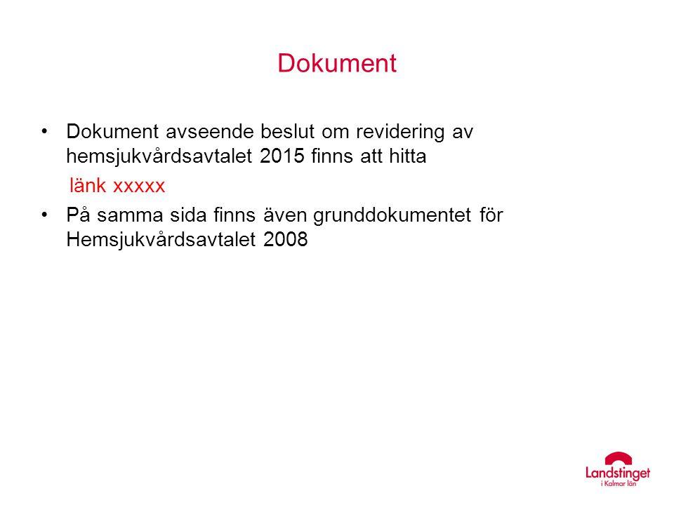 Dokument Dokument avseende beslut om revidering av hemsjukvårdsavtalet 2015 finns att hitta länk xxxxx På samma sida finns även grunddokumentet för He