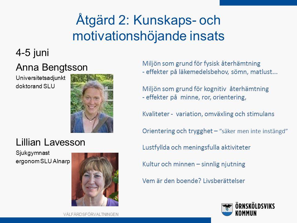 Åtgärd 2: Kunskaps- och motivationshöjande insats 4-5 juni Anna Bengtsson Universitetsadjunkt doktorand SLU Lillian Lavesson Sjukgymnast ergonom SLU Alnarp VÄLFÄRDSFÖRVALTNINGEN Miljön som grund för fysisk återhämtning - effekter på läkemedelsbehov, sömn, matlust...