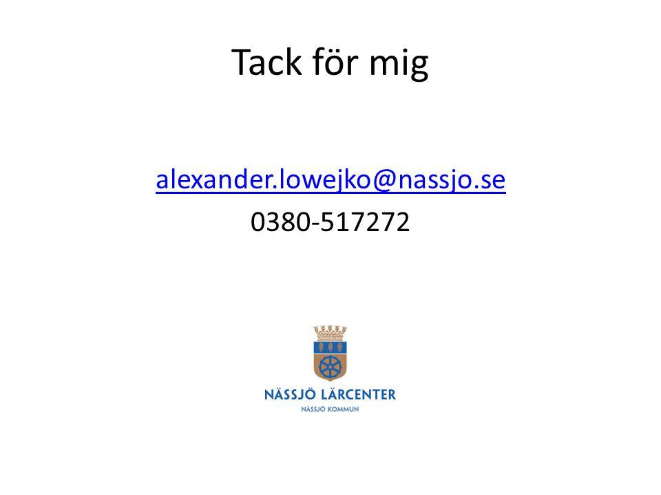Tack för mig alexander.lowejko@nassjo.se 0380-517272