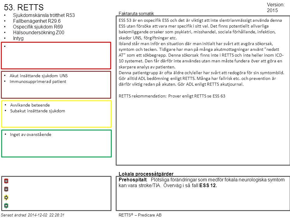 Prehospital handläggning RETTS ESS12 VP-stroke och behandlingsriktlinjer Prehospitala processåtgärder preHAST Misstanke stroke