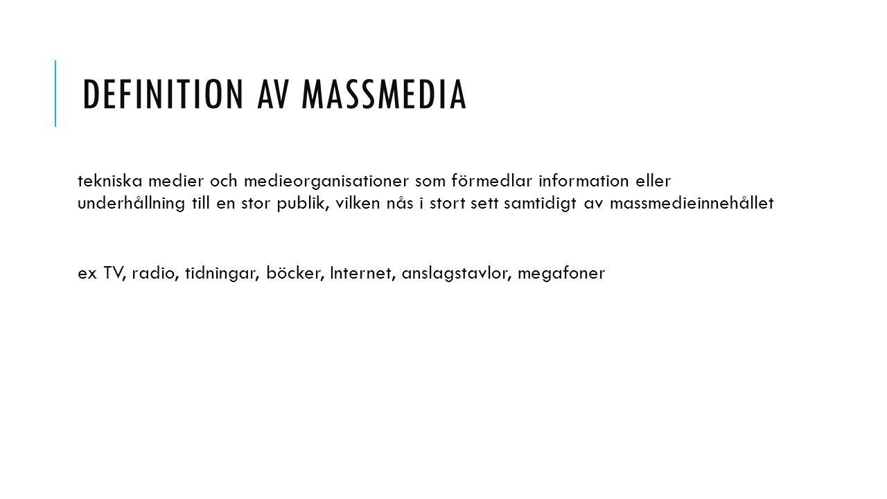 DEFINITION AV MASSMEDIA tekniska medier och medieorganisationer som förmedlar information eller underhållning till en stor publik, vilken nås i stort