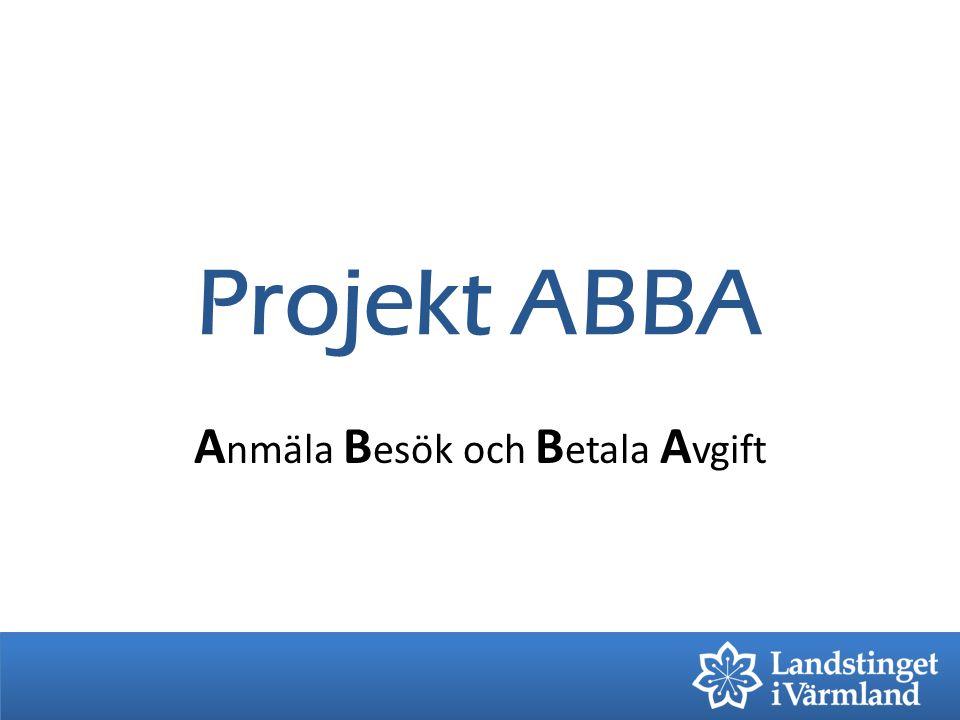A nmäla B esök och B etala A vgift Projekt ABBA
