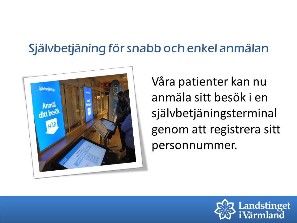 Självbetjäning för snabb och enkel anmälan Våra patienter kan nu anmäla sitt besök i en självbetjäningsterminal genom att registrera sitt personnummer