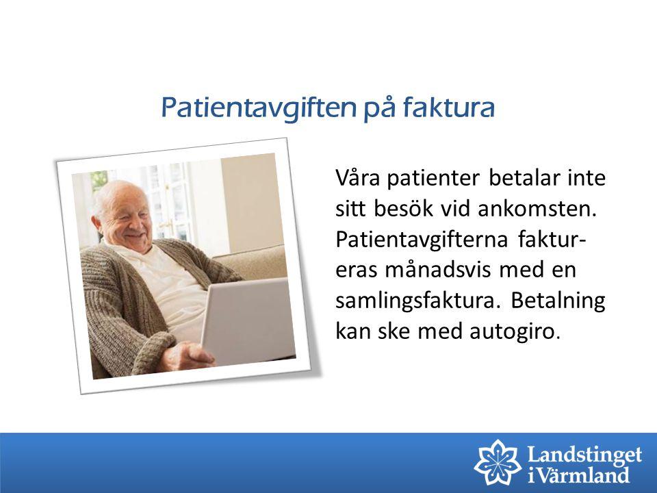 Patientavgiften på faktura Våra patienter betalar inte sitt besök vid ankomsten. Patientavgifterna faktur- eras månadsvis med en samlingsfaktura. Beta