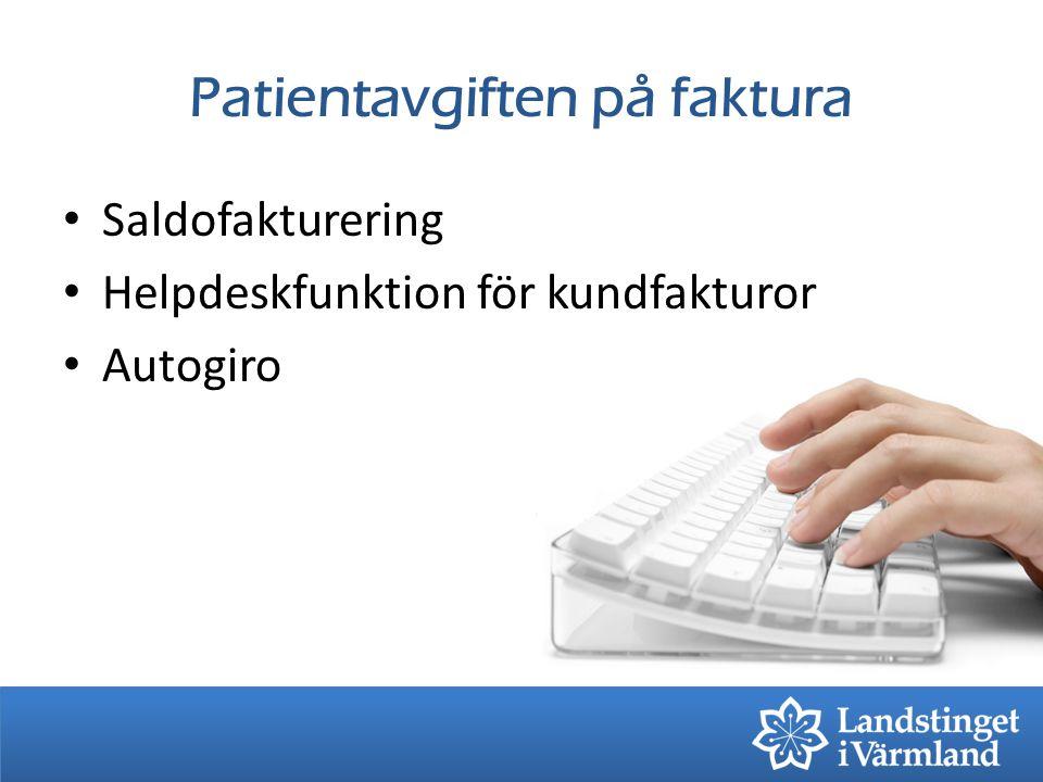 Patientavgiften på faktura Saldofakturering Helpdeskfunktion för kundfakturor Autogiro