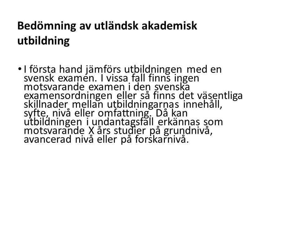 Sv I första hand jämförs utbildningen med en svensk examen.