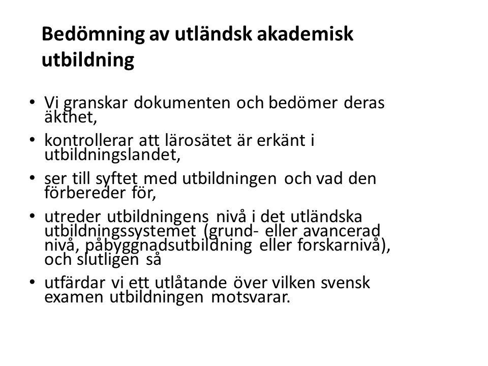 Sv Vi granskar dokumenten och bedömer deras äkthet, kontrollerar att lärosätet är erkänt i utbildningslandet, ser till syftet med utbildningen och vad den förbereder för, utreder utbildningens nivå i det utländska utbildningssystemet (grund- eller avancerad nivå, påbyggnadsutbildning eller forskarnivå), och slutligen så utfärdar vi ett utlåtande över vilken svensk examen utbildningen motsvarar.