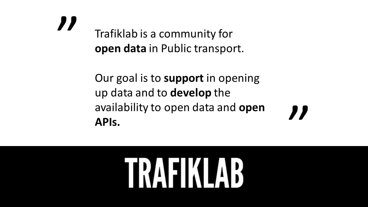Trafiklab is a community for open data in Public transport.