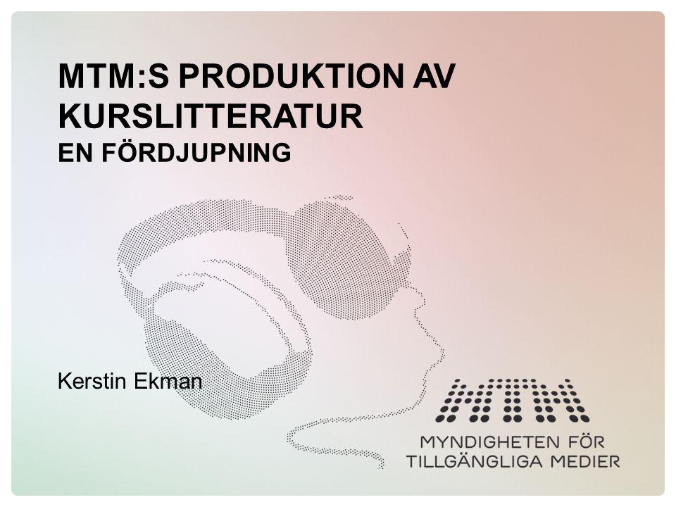 MTM:S PRODUKTION AV KURSLITTERATUR EN FÖRDJUPNING Kerstin Ekman