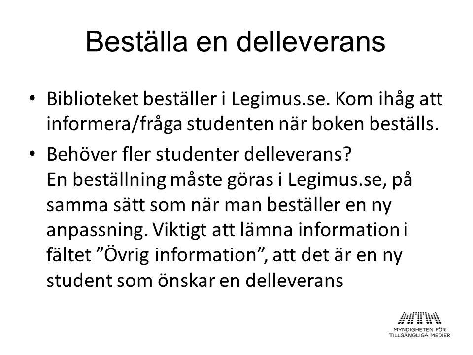 Biblioteket beställer i Legimus.se. Kom ihåg att informera/fråga studenten när boken beställs. Behöver fler studenter delleverans? En beställning måst