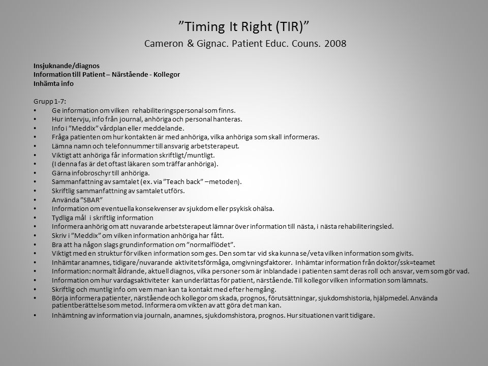 Timing It Right (TIR) Cameron & Gignac. Patient Educ.