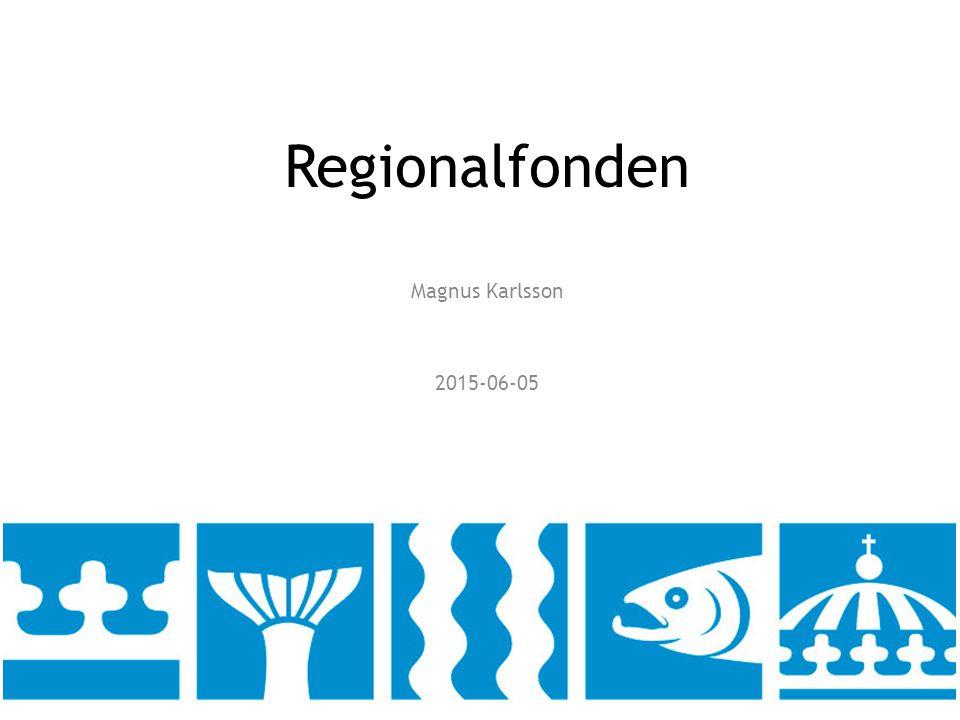 Regionalfonden Magnus Karlsson 2015-06-05