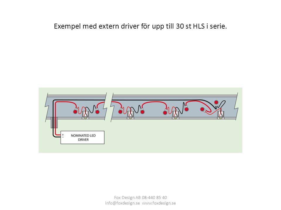 Exempel med extern driver för upp till 30 st HLS i serie.