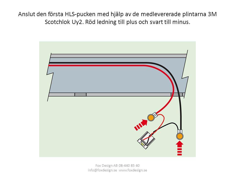 Anslut den första HLS-pucken med hjälp av de medlevererade plintarna 3M Scotchlok Uy2.