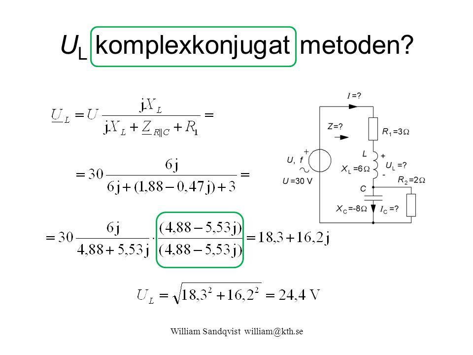 William Sandqvist william@kth.se U L komplexkonjugat metoden?
