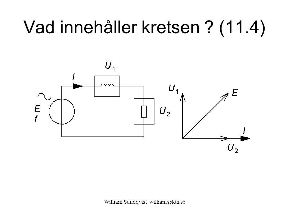 William Sandqvist william@kth.se Vad innehåller kretsen ? (11.4)