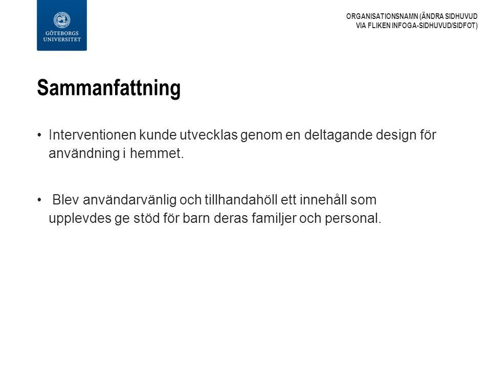 Sammanfattning Interventionen kunde utvecklas genom en deltagande design för användning i hemmet. Blev användarvänlig och tillhandahöll ett innehåll s
