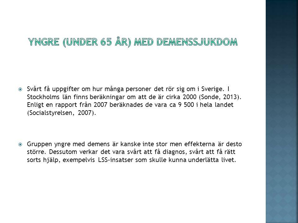  Svårt få uppgifter om hur många personer det rör sig om i Sverige. I Stockholms län finns beräkningar om att de är cirka 2000 (Sonde, 2013). Enligt