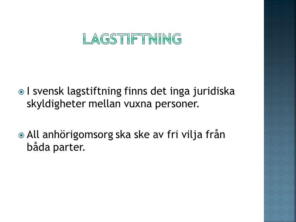  I svensk lagstiftning finns det inga juridiska skyldigheter mellan vuxna personer.