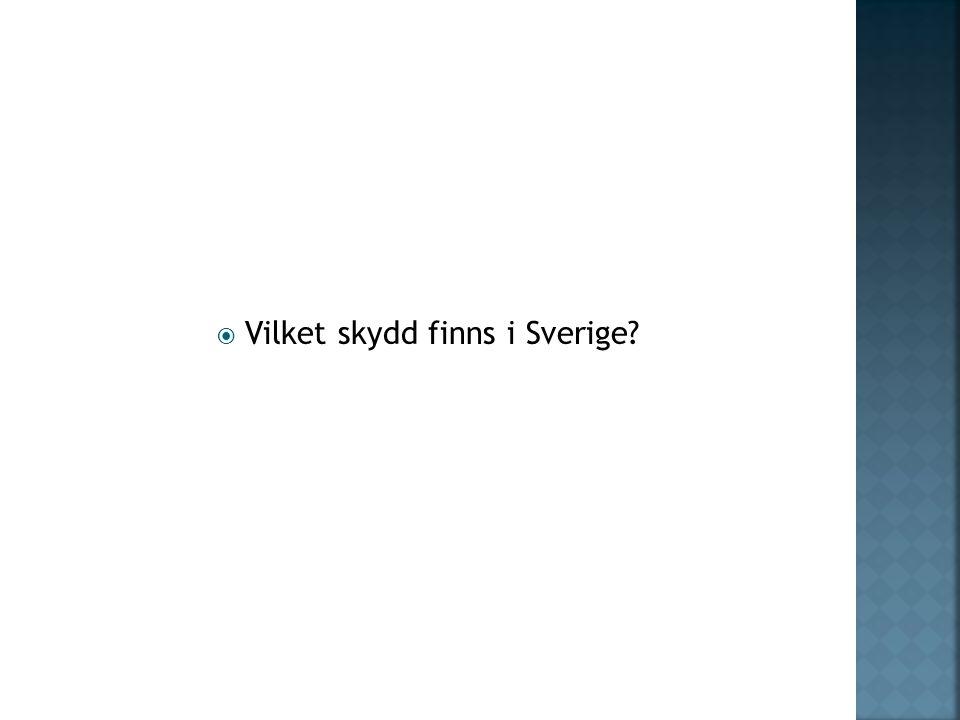  Vilket skydd finns i Sverige?