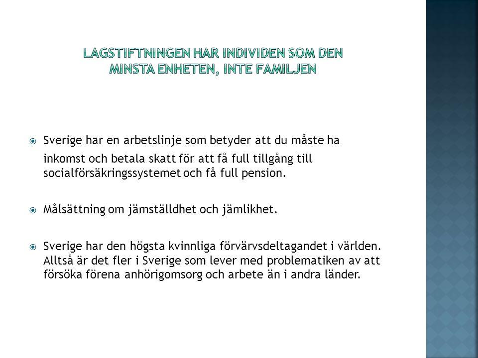  Sverige har en arbetslinje som betyder att du måste ha inkomst och betala skatt för att få full tillgång till socialförsäkringssystemet och få full