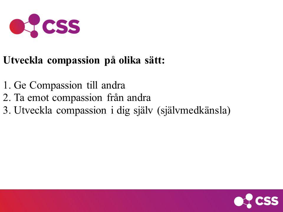 Utveckla compassion på olika sätt: 1.Ge Compassion till andra 2.