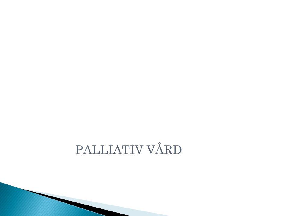 Palliativa registret Kvalitetsregister Alla dödsfall utom de som föranleder rättmedicinsk obduktion anmäls Resultatet publiceras årligen i en årsrapport Lätt att gå in och kolla sina egna resultat (www.palliativ.se)