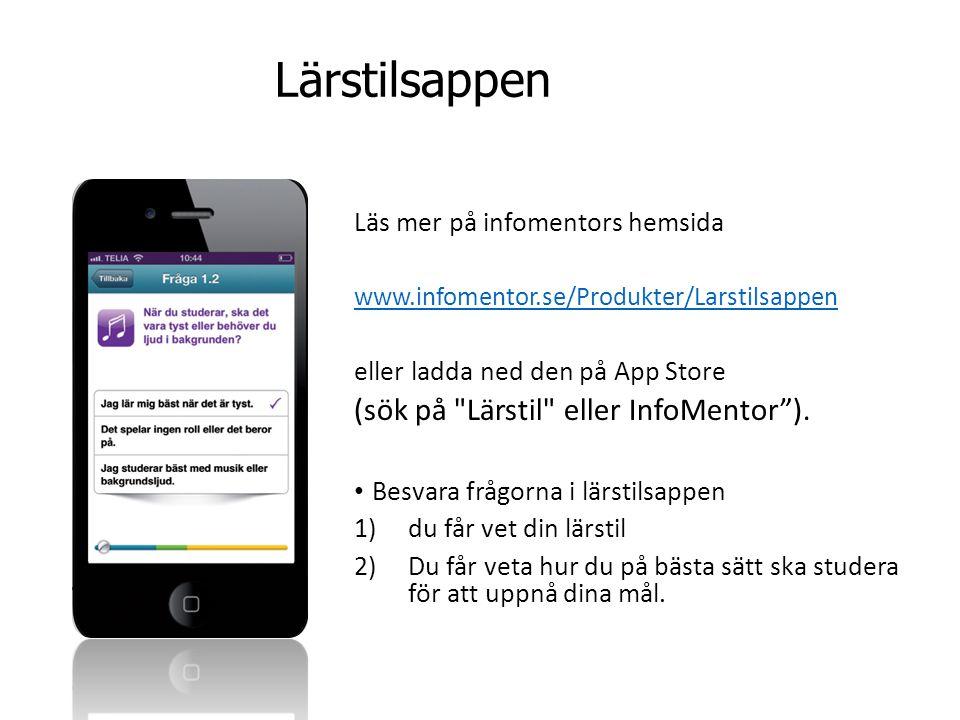 Lärstilsappen Läs mer på infomentors hemsida www.infomentor.se/Produkter/Larstilsappen eller ladda ned den på App Store (sök på