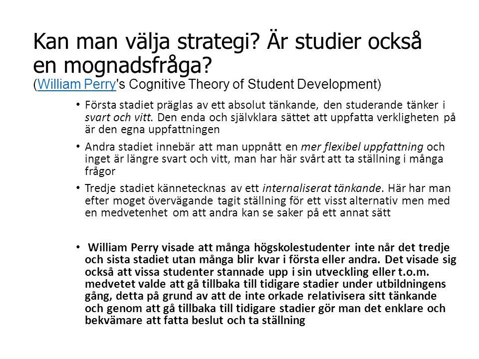 Kan man välja strategi? Är studier också en mognadsfråga? (William Perry's Cognitive Theory of Student Development)William Perry Första stadiet prägla