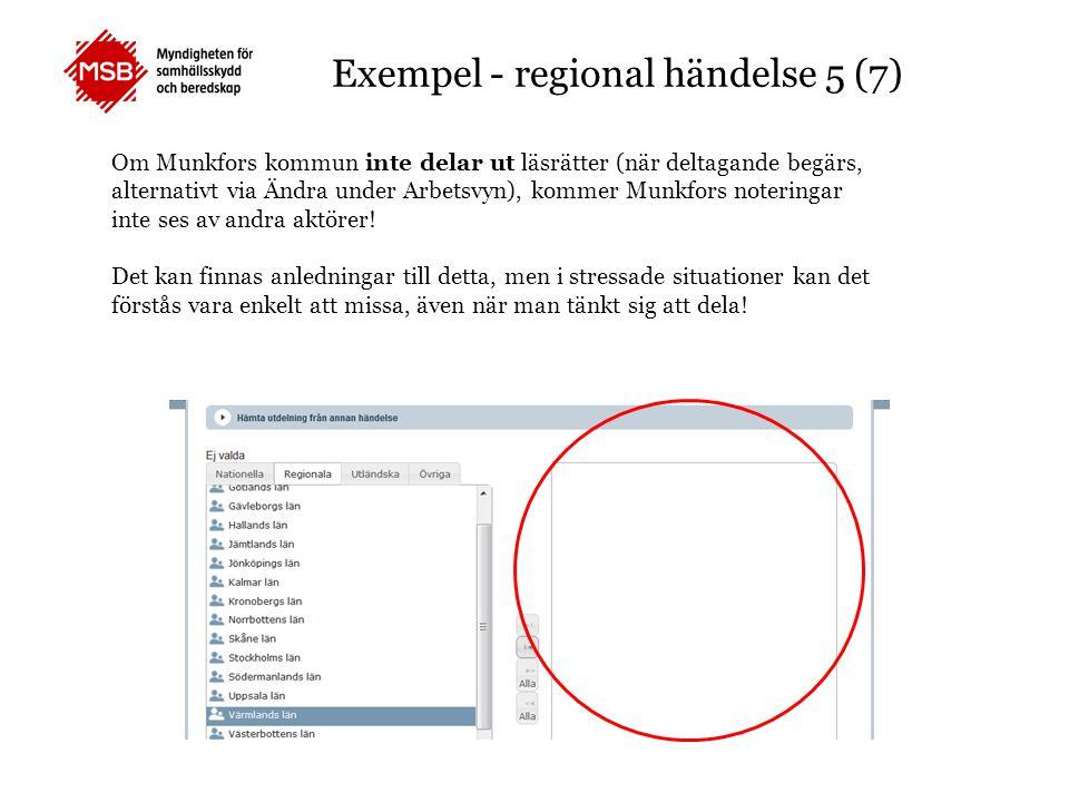 Exempel - regional händelse 5 (7) Om Munkfors kommun inte delar ut läsrätter (när deltagande begärs, alternativt via Ändra under Arbetsvyn), kommer Mu