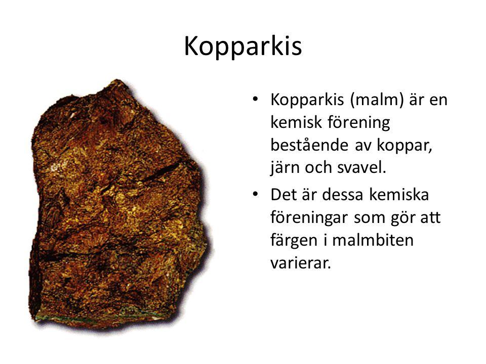 Kopparkis Kopparkis (malm) är en kemisk förening bestående av koppar, järn och svavel. Det är dessa kemiska föreningar som gör att färgen i malmbiten