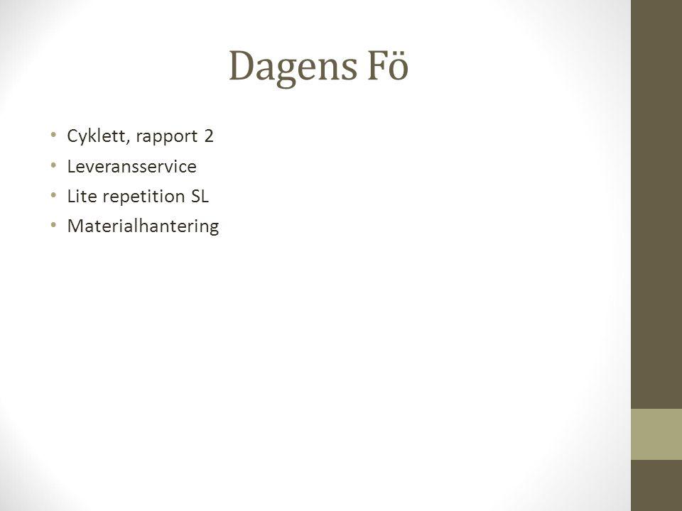 Dagens Fö Cyklett, rapport 2 Leveransservice Lite repetition SL Materialhantering