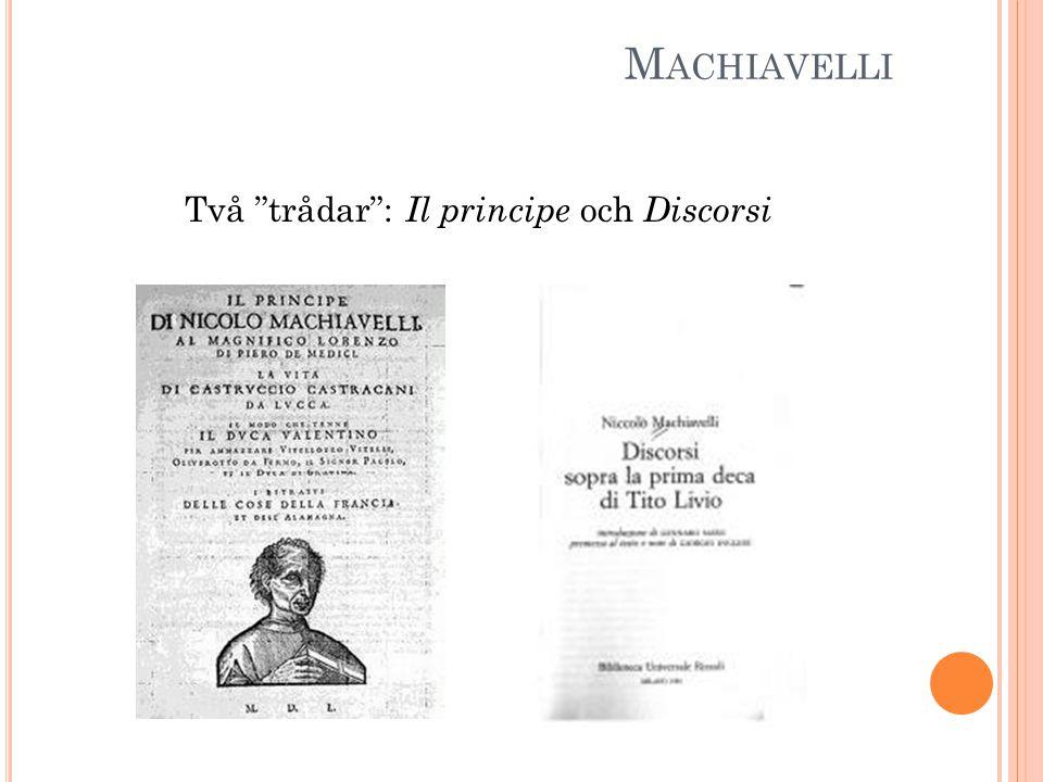 "M ACHIAVELLI Två ""trådar"": Il principe och Discorsi"
