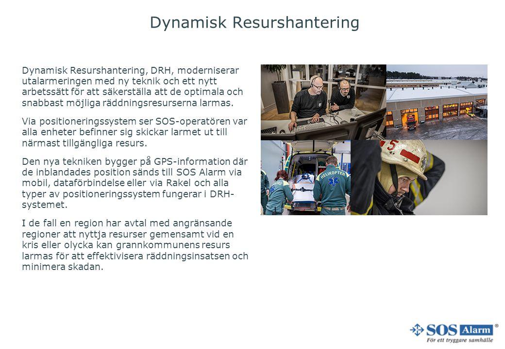 Dynamisk Resurshantering Dynamisk Resurshantering, DRH, moderniserar utalarmeringen med ny teknik och ett nytt arbetssätt för att säkerställa att de o