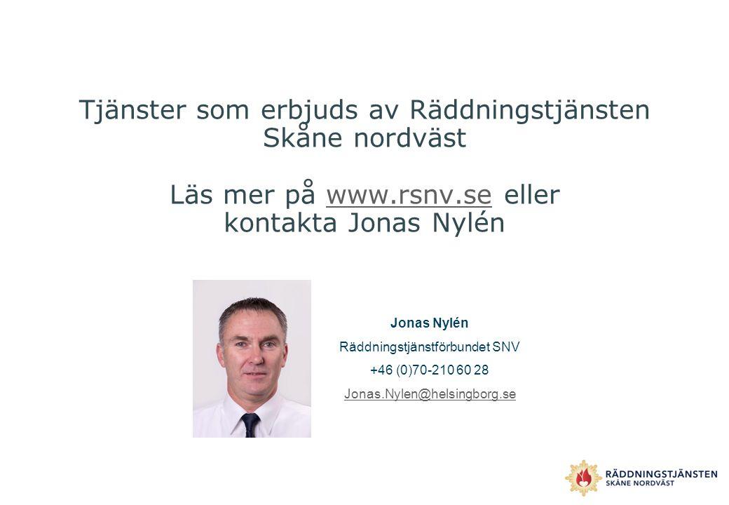 Tjänster som erbjuds av Räddningstjänsten Skåne nordväst Läs mer på www.rsnv.se eller kontakta Jonas Nylénwww.rsnv.se Jonas Nylén Räddningstjänstförbu