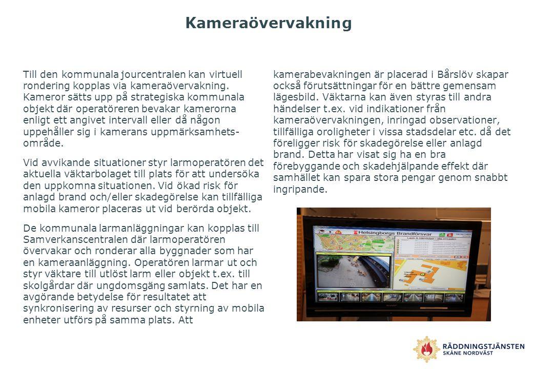 Kameraövervakning Till den kommunala jourcentralen kan virtuell rondering kopplas via kameraövervakning. Kameror sätts upp på strategiska kommunala ob