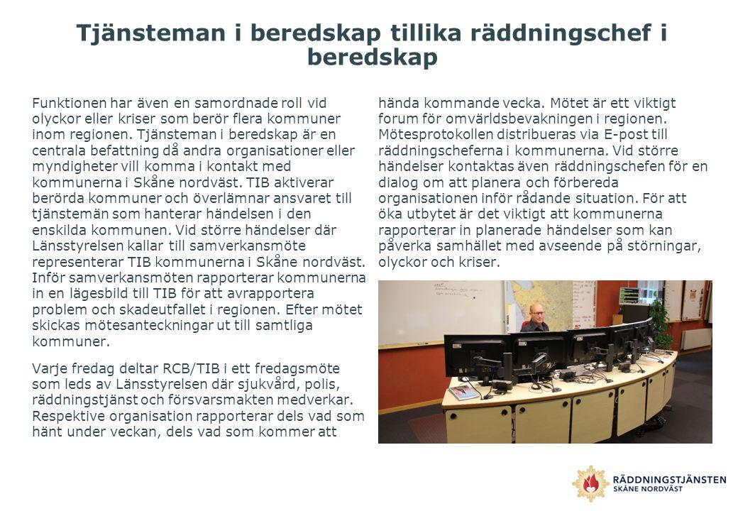 Tjänsteman i beredskap tillika räddningschef i beredskap Funktionen har även en samordnade roll vid olyckor eller kriser som berör flera kommuner inom
