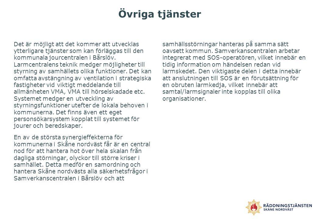 Övriga tjänster Det är möjligt att det kommer att utvecklas ytterligare tjänster som kan förläggas till den kommunala jourcentralen i Bårslöv. Larmcen