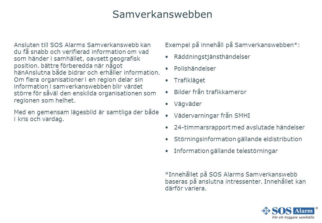 Samverkanswebben Ansluten till SOS Alarms Samverkanswebb kan du få snabb och verifierad information om vad som händer i samhället, oavsett geografisk